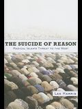 The Suicide of Reason: Radical Islam's Threat to the Enlightenment