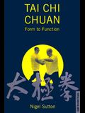 Tai Chi Chuan: Form to Function