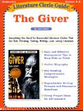 The Giver: Everything You Need for Successful Literature Circles That Get Kids Thinking, Talking, Writing--And Loving Literature