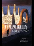 Temporally Out of Order