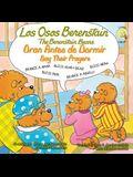 Los Osos Berenstain Oran Antes de Dormir/Say Their Prayers