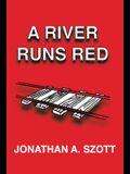 A River Runs Red