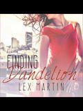 Finding Dandelion Lib/E