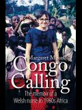 Congo Calling: The Memoir of a Welsh Nurse in 1960s Africa