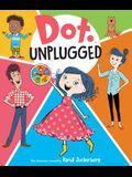 Dot Unplugged
