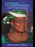 Reforming the Unreformable: Lessons from Nigeria
