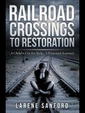 Railroad Crossing to Restoration: A Child's Cry for Help