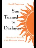 Sun Turned to Darkness: Memory and Recovery in the Holocaust Memoir