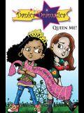 Danica Dramatica: Queen Me!