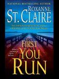 First You Run