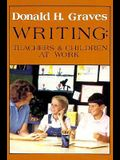 Writing: Teachers & Children at Work