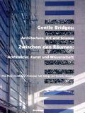 Gentle Bridges: Architecture, Art and Science