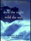 Dark the Night Wild the Sea