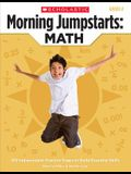 Morning Jumpstarts: Math: Grade 4: 100 Independent Practice Pages to Build Essential Skills