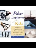 Polar Explorers for Kids, 5: Historic Expeditions to the Arctic and Antarctic with 21 Activities