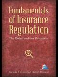 Fundamentals of Insurance Regulation: The Rules and the Rationale