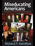 Miseducating Americans: Distortions of Historical Understanding