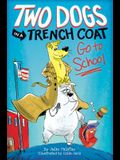 Two Dogs in a Trench Coat Go to School (Two Dogs in a Trench Coat #1), 1