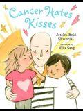 Cancer Hates Kisses