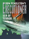 Don Pendleton's the Executioner: Sea of Terror
