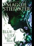 Blue Lily, Lily Blue (the Raven Cycle, Book 3), 3