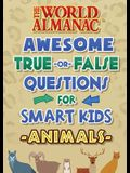 The World Almanac Amazing and Awesome True-Or-False Facts for Really Smart Kids: Animals