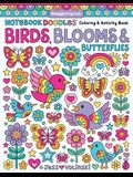 Notebook Doodles Birds, Blooms & Butterflies: Coloring & Activity Book