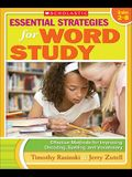 Essential Strategies for Word Study: Effective Methods for Improving Decoding, Spelling, and Vocabulary