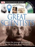 DK Eyewitness Books: Great Scientists: Discover the Pioneers Who Changed the Way We Think about Our World [With Clip-Art CD]