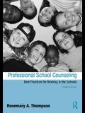 Professional School Counseling: Best Practices for Working in the Schools