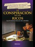 La Conspiración de Los Ricos / Rich Dad's Conspiracy of the Rich: The 8 New Rule S of Money: Las 8 Nuevas Reglas del Dinero