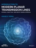 Introduction to Modern Planar Transmission Lines: Physical, Analytical, and Circuit Models Approach