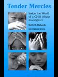 Tender Mercies: Inside the World of a Child Abuse Investigator