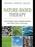 Nature-Based Therapy: A Practitioner's Guide to Working Outdoors with Children, Youth, and Families