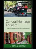 Cultural Heritage Tourism: Five Steps for Success and Sustainability
