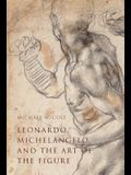 Leonardo, Michelangelo, and the Art of the Figure