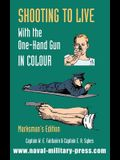 SHOOTING TO LIVE With The One-Hand Gun in Colour - Marksman's Edition