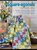 Square-Agonals: A New Angle on Quilting
