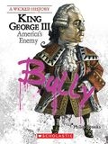 King George III (a Wicked History)