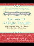 The Power of a Single Thought: How to Initiate Major Life Changes from the Quiet of Your Mind [With CD]