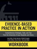 Workbook: Evidence-Based Practice in Action: Comprehensive Strategies, Tools, and Tips from the University of Iowa Hospitals and