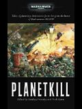 Planetkill (Warhammer 40,000 Novels)