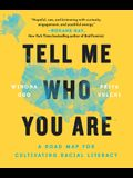 Tell Me Who You Are: A Road Map for Cultivating Racial Literacy