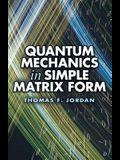 Quantum Mechanics in Simple Matrix Form (Dover Books on Physics)