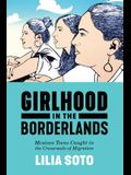 Girlhood in the Borderlands: Mexican Teens Caught in the Crossroads of Migration
