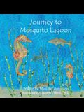 Journey to Mosquito Lagoon: Lawrence, the seahorse, has many adventures with his animal friends along the journey to Mosquito Lagoon.