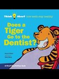 Does a Tiger Go to the Dentist? (Think About...)