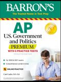 AP Us Government and Politics Premium: With 5 Practice Tests