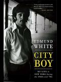 City Boy: My Life in New York During the 1960s and '70s