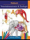 Malbuch Veterinäranatomie & Zoologie: 2-in-1 Zusammenstellung Unglaublich Detailliertes Farbarbeitsbuch zum Selbsttest der Tieranatomie Perfektes Gesc